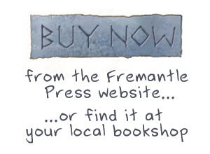 Buy Now from the Fremantle Press website, or from your local bookshop